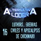 ALTERNATIVA LODER 16 'Luthors, Guerras Civiles y Apocalipsis de Chichinabo' (14 Diciembre 2015)