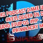 #2 Podcast Dame una Shell - #Keylogger en driver de Audio en Equipos HP - Ransomware #WannaCry MS17-010