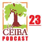La Ceiba PODCAST 23