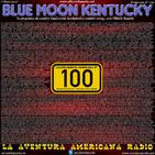 100- Blue Moon Kentucky (7 Mayo 2017)