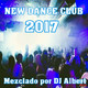 NEW DANCE CLUB 2017 Mezclado por DJ Albert