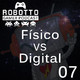 Robotto Gamer Podcast 07 - Físico VS Digital
