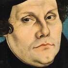 Especiales octubre, a 500 años de la Reforma: Lutero y los inicios del protestantismo (I)