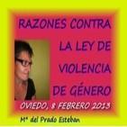 Razones contra la Ley de Violencia de Género - Mª del Prado Esteban - Oviedo, febrero 2013
