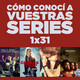 Cómo conocí a vuestras series 1x31 - Halt and Catch Fire, Atlanta, Roadies, Última Oportunidad, You're the Worst, CCAVM