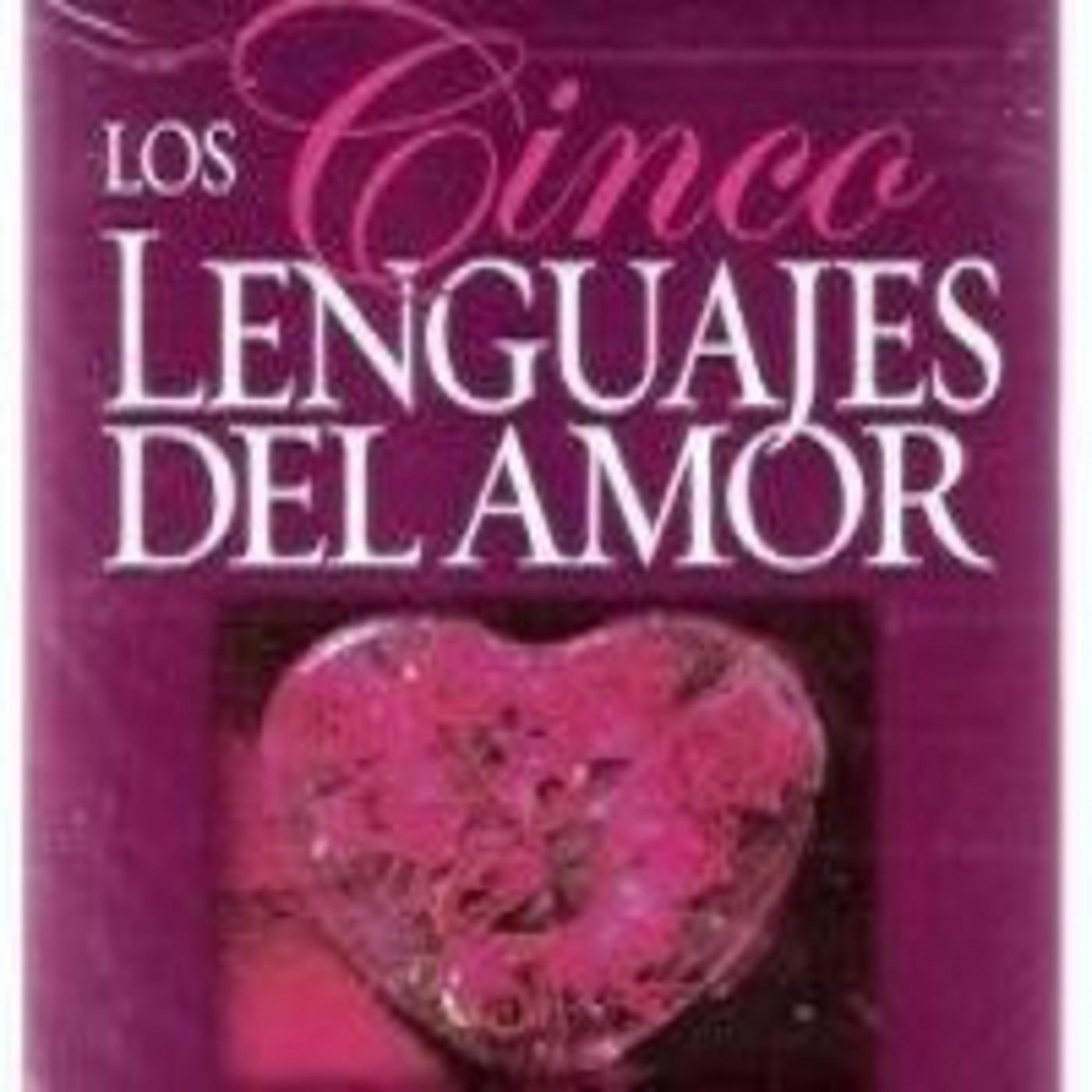 01 04 los cinco lenguajes del amor gary chapman en amor relaciones y sexualidad en mp3 19 09 a las 06 26 44 01 15 37 369864 ivoox