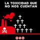 La toxicidad que no nos cuentan