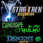 LODE 8x25 Star Trek DISCOVERY, Expediente Lovecraft El Gran CTHULHU, DESCENT 2ª edición