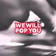 Wewillpopyou Radio 9