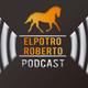 ElPotroRoberto.com Podcast - Episodio 30