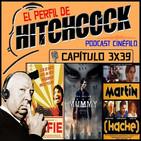 El Perfil de Hitchcock 3x39: Selfie, La Momia y Martín (Hache).