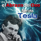 El Abrazo del Oso - Nikola Tesla