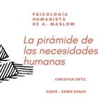 PSICOLOGÍA HUMANISTA: Las necesidades humanas - Christian Ortiz.