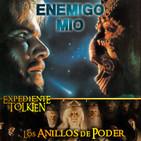 LODE 8x18 –Archivo Ligero– ENEMIGO MÍO, Expediente Tolkien: Los Anillos de Poder, Loders: Jaime Angulo