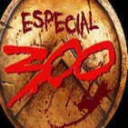 LODE 4X27 especial 300 (cómic y film) y 300: El Origen de un Imperio