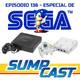 136 - Hablemos de SEGA: Arcades, Saturn y Dreamcast