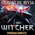 LODE 6x30 GERALT de RIVIA the Witcher (programa completo)
