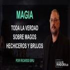 MAGIA - Toda la Verdad sobre MAGOS, HECHICEROS y BRUJOS por Ricardo Bru