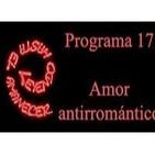 Programa 17. Amor antirromántico