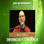 EMILIO CARRILLO - Enfermedad y Consciencia (Conferencia Completa)