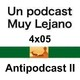 4x05 UPML Antipodcast: Seguimos odiando - Parte II