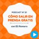 Cómo aparecer gratis en medios de comunicación famosos, con Eli Romero - #21 CW Podcast