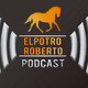ElPotroRoberto.com Podcast - Episodio 24