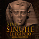 48-Sinuhé el Egipcio: El reino de Atón sobre la tierra