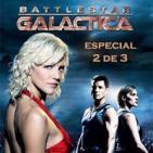 LODE 6x13 Battlestar GALACTICA especial 2 de 3