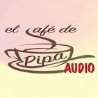 El Café de Pipa (dilluns 15 maig 2017)
