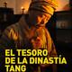 El tesoro de la dinastía Tang