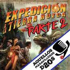Episodio 4 - Expedición a la Tierra Hueca (Segunda parte)