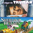 LODE 7x36 EL SHOW DE TRUMAN, SHERLOCK HOLMES la serie animada