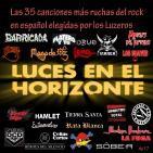 Luces en el Horizonte 4X17: Las 35 canciones más ruchas del Rock Español - Despedida de año con Los Luzeros