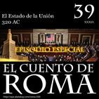 Episodio 39 – Estado de la Unión – 320 AC