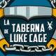 La Taberna de Luke Cage #1: Bonache (RESUBIDO)