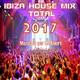 IBIZA HOUSE MIX TOTAL 2017 Mezclado por DJ Albert