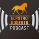ElPotroRoberto.com Podcast - Episodio 22