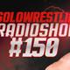 Solowrestling Radio Show 150: la Bestia cazada