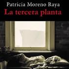 Maldito Libro: Programa 15. Patricia Moreno Raya y La tercera planta. 27/01/2018