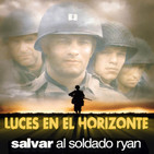 Luces en el Horizonte V17X6: SALVAR AL SOLDADO RYAN