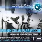 La Señal T3 | 61 | Benjamín Solari Parraviccini: Profecías y Contactos | La Niebla 06/07/2017