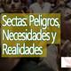 Conexiones: Sectas, peligros , necesidades y realidades