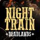 Night Train | Deadlands - Sesion II