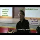 Charla en Capdesaso (2): Naturaleza, ruralidad y civilización. 7 abril 2012 – Félix Rodrigo