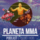 Planeta MMA 1x08: Review UFC FN 108 Nashville, McGregor Vs Pacquiao, y la psicología de Aldo Vs Holloway