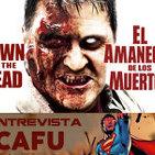 LODE 6x03 AMANECER de los MUERTOS (Dawn of the Dead), entrevista a CAFU