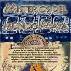 Programa 148: MISTERIOS DEL MUNDO MAYA