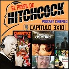 El Perfil de Hitchcock 3x10: Después de la tormenta, Valle oscuro, Fantasti'CS16, Entrevista a Carlos Benítez y Chocolat