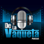 De La Vaqueta Ep.115 - Tirando de la vaqueta con Cucubano Parte 2